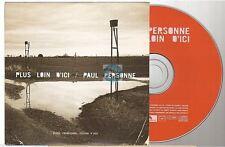 PAUL PERSONNE plus loin d'ici CD PROMO
