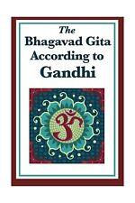 The Bhagavad Gita According to Gandhi Free Shipping