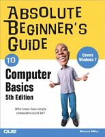 Absolute Beginners Guide to Computer Basics (5th Edition) by Michael Miller
