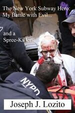 New York Subway Hero : My Battle With Evil...and a Spree-killer!!, Paperback ...