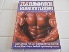 "ROBERT KENNEDY  ""HARDCORE BODYBUILDING""  S/C 191 PAGES"