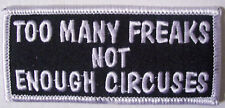 TOO MANY FREAKS - NOT ENOUGH CIRCUSES PATCH - COOL MOTORCYCLE VEST PATCH
