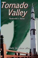 NEW Tornado Valley:  Huntsville's Havoc by Shelly Van Meter Miller