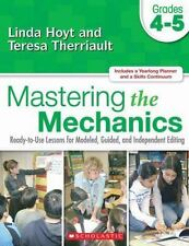 Mastering the Mechanics: Grades 4-5: Ready-To-Use Lessons for Modeled, Guided an
