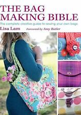 The Bag Making Bible: The Complete Creative Guide to Sewing Your Own Bags [With