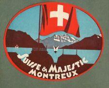 RARE Hotel luggage label Switzerland swiss Suisse Majestic Montreux #844