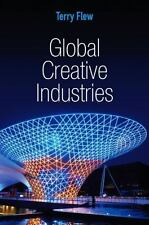 Global Media and Communication: Global Creative Industries by Terry Flew (2013,