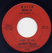"JOHNNY ADAMS - ""PART OF ME"" b/w ""SOME DAY"" on WATCH  (VG+)"