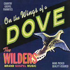On the Wings of a Dove [Digipak] by The Wilders (Cd, Feb-2007, Free Dirt.