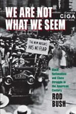 We Are Not What We Seem: Black Nationalism and Class Struggle in the-ExLibrary