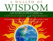 A Wealth of Wisdom: 620 World Proverbs for Contentment and Prosperity  Paperback