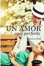 Nuevas Oportunidades: Un Amor Casi Perfecto by Minerva Hall (2014, Paperback)