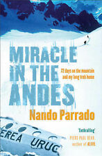 Miracle In The Andes: 72 Days on the Mountain and My ..., Nando Parrado Hardback