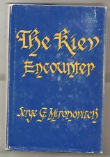 THE KIEV ENCOUNTER by SERGE G. MIRONOVITCH 1977 FIRST EDITION W/DJ 1st PRINT