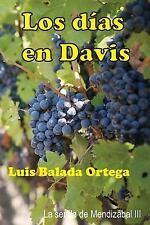 La Senda de Mendizábal: Los días en Davis by Luis Balada Ortega (2015,...