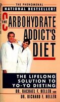 The Carbohydrate Addict's Diet: The Lifelong Solution to Yo-Yo Dieting [Signet]