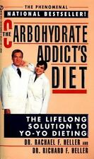 The Carbohydrate Addict's Diet: The Lifelong Solution to Yo-