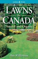 Lawns for Canada: Natural And Organic by Williamson, Don, NEW Book, FREE & FAST