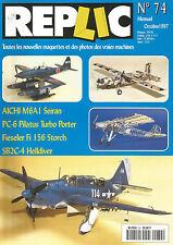 REPLIC N°74 AICHI M6AI SEIRAN/PC-6 PILATUS TURBO PORTER/FIESELER FI I 56 STORCH