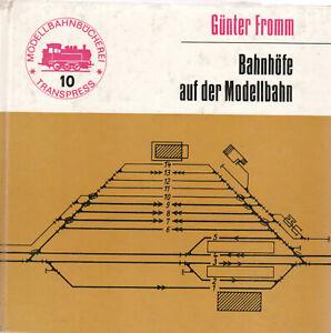 Bahnhöfe auf der Modellbahn - Günter Fromm - Grundlagen und Gleispläne