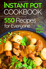 Instant Pot Pressure Cooker Cookbook:: 550 Recipes for Any Budget. Simple And Qu