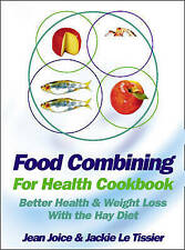 Food Combining for Health - Cookbook, Le Tissier, Jackie, Joice, Jean, New Book