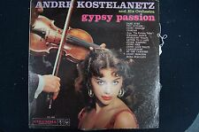 ANDRE KOSTELANETZ AND HIS ORCHESTRA Gypsy Passion LP Vinyl 1960 Classical
