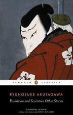 Rashomon And Seventeen Other Stories (penguin Classics): By Ryunosuke Akutagawa