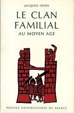 Jacques Heers LE CLAN FAMILIAL AU MOYEN AGE signé