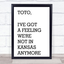 The Wizard Of Oz Not In Kansas Anymore Movie Quote Wall Art Print