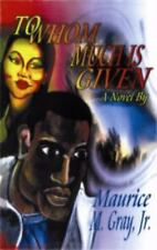 To Whom Much Is Given by Jr. Write The Vision (2006, Paperback, Revised)