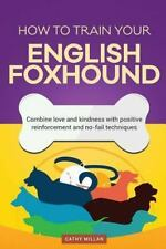 How to Train Your English Foxhound (Dog Training Collection) : Combine Love.