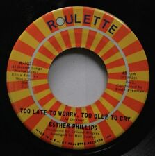 Soul 45 Esther Phillips - Too Late To Worry, Too Blue To Cry / I'M In The Mood F