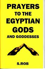 PRAYERS TO THE EGYPTIAN GODS AND GODDESSES by S. Rob Magick Egypt book