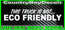 This Truck Is Not ECO FRIENDLY * Vinyl Decal Sticker Diesel MUD Smoke 4x4 STACKS