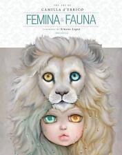 Femina & Fauna The Art of Camilla d'Errico Volume 1 Hardcover Art Book New Mint