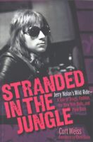 Stranded in the Jungle : Jerry Nolan's Wild Ride - a Tale of Drugs, Fashion, ...