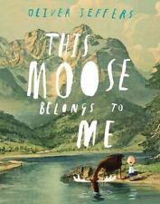 This Moose Belongs to Me by Oliver Jeffers (2012, Picture Book)