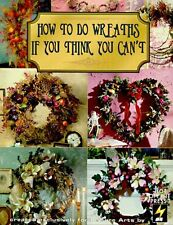 How to Do Wreaths If You Think You Cant