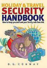 Conway, D. G., Holiday & Travel Security Handbook: How to keep yourself and your