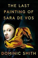 The Last Painting of Sara de Vos by Dominic Smith (2016, Hardcover)