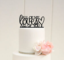 All Of Me Loves All Of You Wedding Decorations Cake Topper, USA