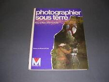 Spélélologie Photographier sous terre François Marie Yann Callot 1984