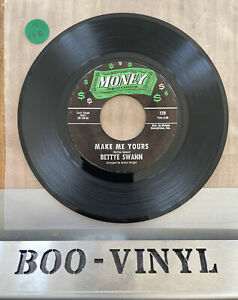 BETTYE SWANN 45 'MAKE ME YOURS' USA MONEY 1967 NORTHERN SOUL MOD EX CON