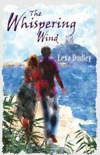 The Whispering Wind: Two Lives, One Heartbreaking Story by Lexa Dudley, NEW Book