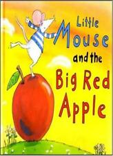 Little Mouse and the Big Red Apple By A. H. Benjamin. 9781854306449