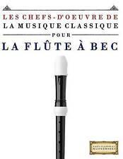 Les Chefs-d'oeuvre de la Musique Classique pour la Flûte à bec: Pièces faciles d