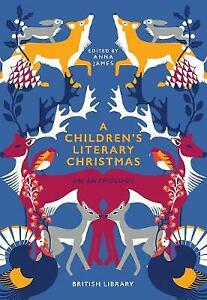 A Children's Literary Christmas: An Anthology, Anna James (ed.), Very Good Book