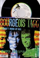 """7"""" JAPAN PROMO BOURGEOIS TAGG I DON'T MIND AT ALL MINT"""