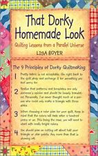 That Dorky Homemade Look: Quilting Lessons From a